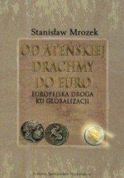Od ateńskiej drachmy do euro Stanisław Mrozek SJ