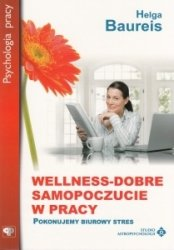 Wellness dobre samopoczucie w pracy Helga Baureis