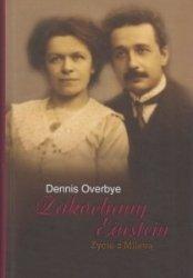 Zakochany Einstein Życie z Milevą Dennis Overbye