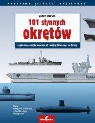 101 słynnych okrętów Legendarne okręty wojennej od I wojny światowej do dzisiaj Robert Jackson