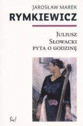 Juliusz Słowacki pyta o godzinę Jarosław M Rymkiewicz
