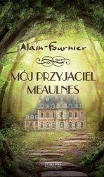 Mój przyjaciel Meaulnes Alain Fournier