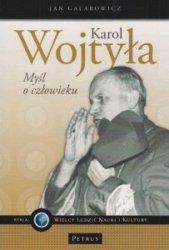 Karol Wojtyła Myśl o człowieku Jan Galarowicz