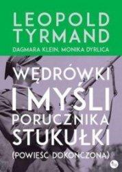 Wędrówki i myśli porucznika Stukułki (Powieść dokończona) Leopold Tyrmand Monika Dyrlica Dagmara Klein