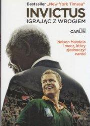 Invictus igrając z wrogiem Nelson Mandela i mecz który zjednoczył naród John Carlin