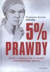 5% prawdy Donos i donosiciele w czasach stalinowskiego terroru Francois-Xavier Nerard