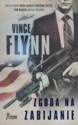 Zgoda na zabijanie Vince Flynn