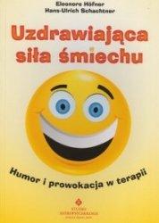 Uzdrawiająca siła śmiechu Humor i prowokacja w terapii Eleonore Hofner, Hans-Ulrich Schachtner