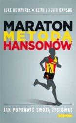 Maraton metodą Hansonów Jak poprawić swoją życiówkę Luke Humphrey, Keith Hanson, Kevin Hanson