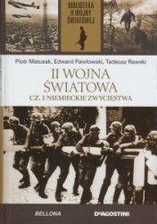 II Wojna Światowa Cz 1 Niemieckie zwycięstwa Biblioteka II wojny światowej Edward Kospath-Pawłowski Tadeusz Rawski Piotr Matusak