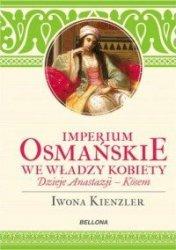 Imperium Osmańskie we władzy kobiet Iwona Kienzler