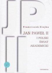 Jan Paweł II i polski świat akademicki Franciszek Ziejka