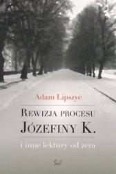 Rewizja procesu Józefiny K Adam Lipszyc
