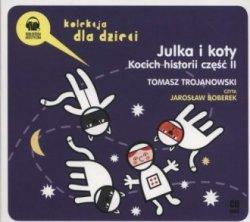 Julka i koty Kocich historii cz 2 (CD) Tomasz Trojanowski