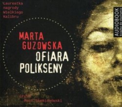 Ofiara Polikseny (CD mp3) Marta Guzowska
