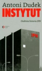 Instytut Osobista historia IPN Antoni Dudek