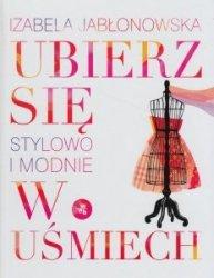 Ubierz się w uśmiech Stylowo i modnie Izabela Jabłonowska