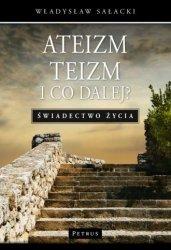 Ateizm Teizm i co dalej? Świadectwo życia Władysław Sałacki
