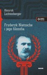 Fryderyk Nietzsche i jego filozofia Henryk Lichtenberger