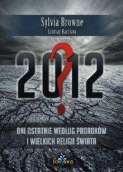 2012? Dni ostatnie według proroków i wielkich religii świata
