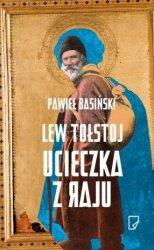 Lew Tołstoj Ucieczka z raju  Pawieł Basiński