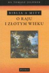 Biblia a mity o Raju i Złotym Wieku ks Tomasz Jelonek