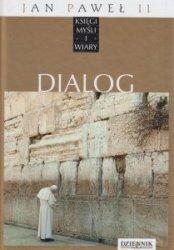 Jan Paweł II Księgi myśli i wiary Tom XII Dialog