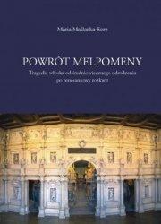 Powrót Melpomeny Tragedia włoska od średniowiecznego odrodzenia po renesansowy rozkwit Maria Maślanka-Soro