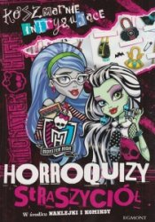 Monster High Koszmarnie intrygujące horroroquizy straszyciół