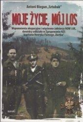 Moje życie, mój los Wspomnienia okupacyjne i więzienne Antoni  Biegun Sztubak (oprawa twarda)