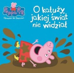Świnka Peppa Opowieści na dobranoc Tom 5 O kałuży, jakiej świat nie widział