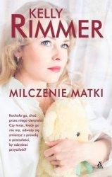 Milczenie matki Kelly Rimmer