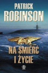 Na śmierć i życie  Patrick Robinson