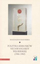 Polityka kierunków neoawangardy węgierskiej (1966-80) Magdalena Radomska