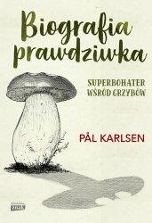 Biografia prawdziwka Superbohater wśród grzybów Pal Karlsen