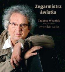 Zegarmistrz Światła Tadeusz Woźniak w rozmowie z Witoldem Górką Witold Górka