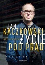Jan Kaczkowski Życie pod prąd Biografia Przemysław Wilczyński