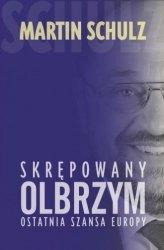 Skrępowany olbrzym Ostatnia szansa Europy Martin Schulz