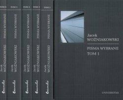 Pisma wybrane Tom 1-6 Jacek Woźniakowski