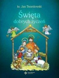 Święta dobrych życzeń ks Jan Twardowski