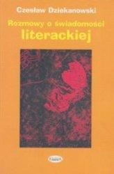 Rozmowy o świadomości literackiej  Czesław Dziekanowski