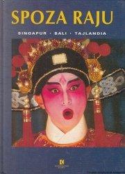 Spoza Raju: Singapur Bali Tajlandia Mieczysław Kurpisz Endang Utami Yaowaluck Petchoo Renata Ponaratt