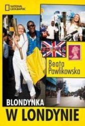 Blondynka w Londynie Beata Pawlikowska