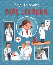 Gdy dorosnę... Będę lekarką Weronika Górska