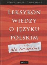 Leksykon wiedzy o języku polskim nie tylko dla uczniów Edward Polański, Tomasz Nowak