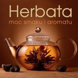 Herbata. Moc smaku i aromatu Justyna Mrowiec