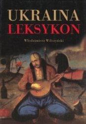 Ukraina Leksykon Włodzimierz Wilczyński