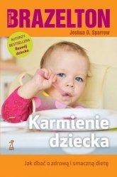 Karmienie dziecka Jak dbać o zdrową i smaczną dietę Thomas B. Brazelton, Joshua D. Sparrow