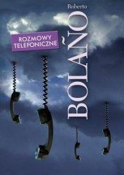 Rozmowy telefoniczne Roberto Bolano