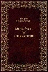 Moje życie w Chrystusie Jan z Kronsztadu